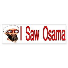 I Saw Osama Bumper Bumper Sticker