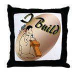 I Build Throw Pillow