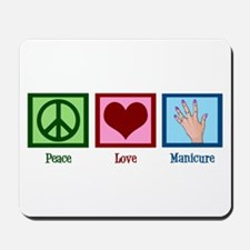 Peace Love Manicure Mousepad