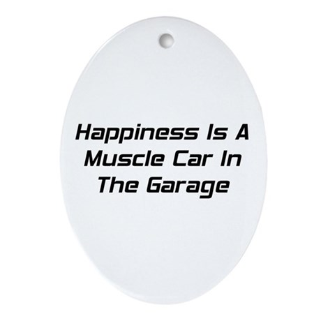 Happiness Is A Muscle Car In The Garage Ornament (