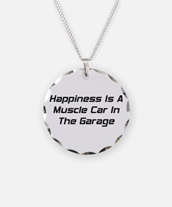 Happiness Is A Muscle Car In The Garage Necklace