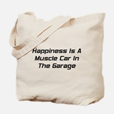Happiness Is A Muscle Car In The Garage Tote Bag