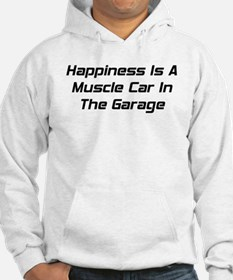 Happiness Is A Muscle Car In The Garage Hoodie