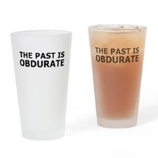 The past is obdurate Drinking Glass