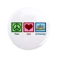 "Peace Love Archaeology 3.5"" Button"