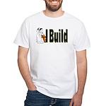I Build White T-Shirt