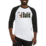 I Build Baseball Jersey