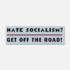 Hate Socialism? Get off the road Car Magnet 10 x 3