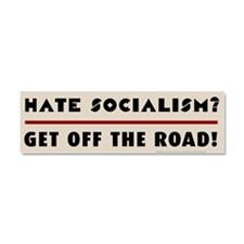 Hate Socialism? Get off the road Car Magnet 10 x 3
