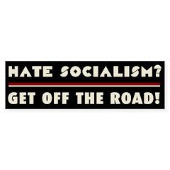 Hate Socialism? Get off the Sticker (Bumper 50 pk)