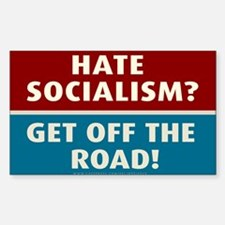 Hate Socialism? Get off the ro Bumper Stickers