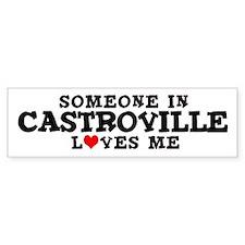 Castroville: Loves Me Bumper Bumper Sticker