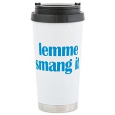 lemme_smang_it.png Travel Mug