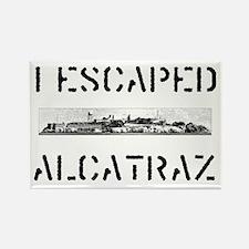 I Escaped Alcatraz Rectangle Magnet