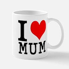 I LOVE MUM. Mug