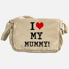 I LOVE MY MUMMY! Messenger Bag