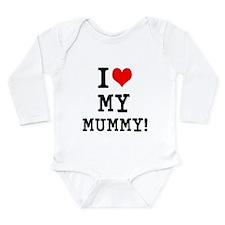 I LOVE MY MUMMY! Long Sleeve Infant Bodysuit