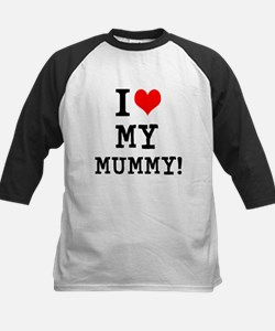 I LOVE MY MUMMY! Tee