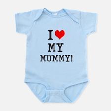 I LOVE MY MUMMY! Infant Bodysuit