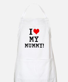 I LOVE MY MUMMY! Apron