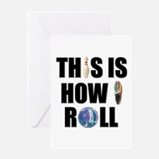 How I Roll Bowling Greeting Card