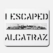 I Escaped Alcatraz Mousepad