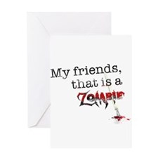 My friends, that is a zombie Greeting Card