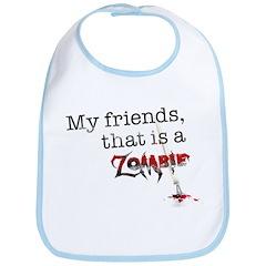 My friends, that is a zombie Bib