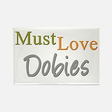 MUST LOVE Dobies Rectangle Magnet