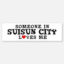 Suisun City: Loves Me Bumper Bumper Bumper Sticker