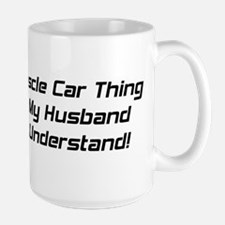 It's A Muscle Car Thing I Wish My Husband Would Un