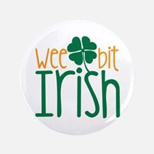 "Wee Bit Irish 3.5"" Button"