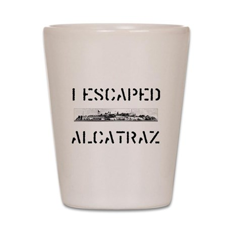I Escaped Alcatraz Shot Glass