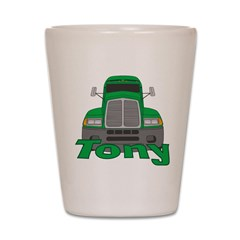 Trucker Tony Shot Glass
