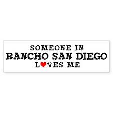 Rancho San Diego: Loves Me Bumper Bumper Sticker