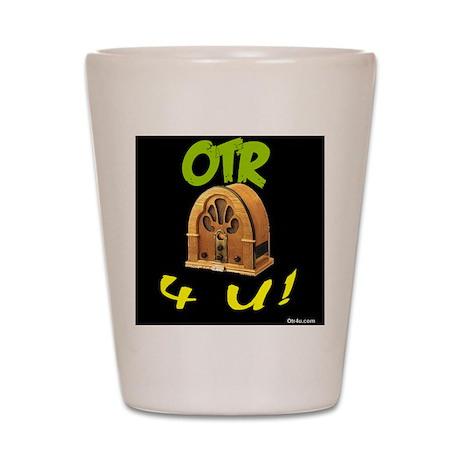 OTR 4 U Old Time Radio Shot Glass