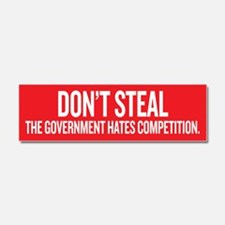 Dont Steal The Government Hates Competition Car Ma