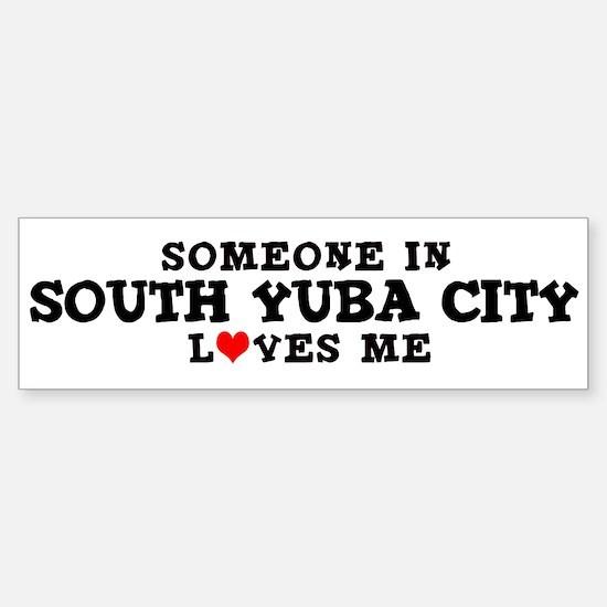 South Yuba City: Loves Me Bumper Bumper Bumper Sticker