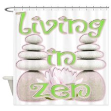 Living in Zen Shower Curtain