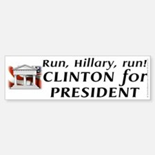 Run, Hillary, run! - Bumper Bumper Sticker