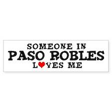 Paso Robles: Loves Me Bumper Bumper Sticker