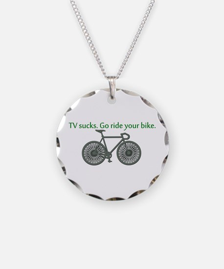 TV Sucks. Go Ride Your Bike! Necklace