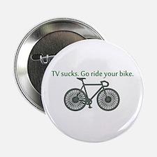 "TV Sucks. Go Ride Your Bike! 2.25"" Button"
