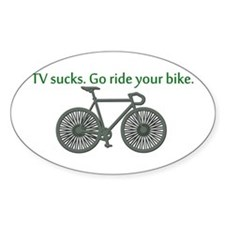 TV Sucks. Go Ride Your Bike! Decal