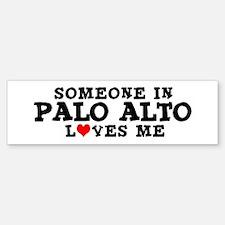 Palo Alto: Loves Me Bumper Bumper Bumper Sticker