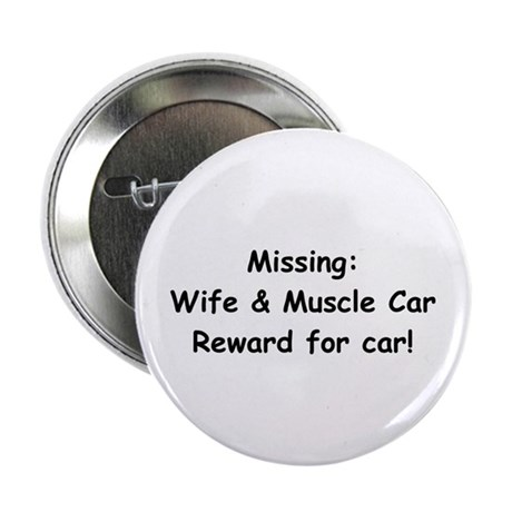"""Missing Wife And Muscle Car 2.25"""" Button (10 pack)"""