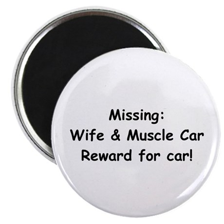 """Missing Wife And Muscle Car 2.25"""" Magnet (10 pack)"""