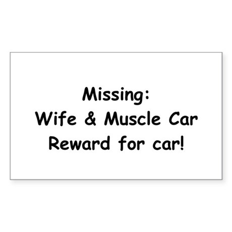Missing Wife And Muscle Car Sticker (Rectangle)