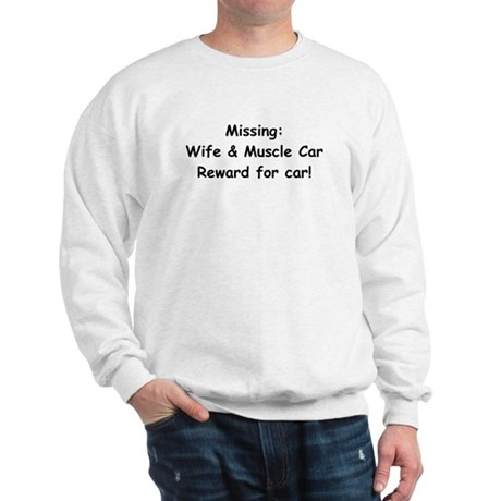 Missing Wife And Muscle Car Sweatshirt