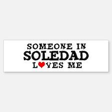 Soledad: Loves Me Bumper Bumper Bumper Sticker